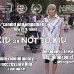 Have you seen the film TO KID OR NOT TO KID? Want to know what happens next?